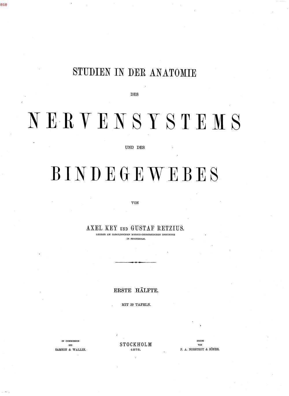 Key, Axel: Studien in der Anatomie des Nervensystems und des ...